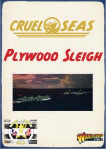 Plywood Sleigh - Cruel Seas Scenario